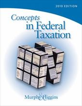 Concepts in Federal Taxation 2010, Professional Version [With CDROM and Access Code] - Murphy, Kevin / Higgins, Mark