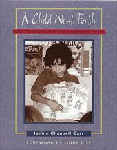 A Child Went Forth: Reflective Teaching with Young Readers and Writers - Carr, Janine Chappell / Chappell Carr / Rief, Linda