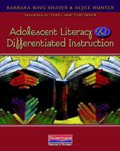 Adolescent Literacy and Differentiated Instruction - King-Shaver, Barbara / Hunter, Alyce / Tomlinson, Carol Ann