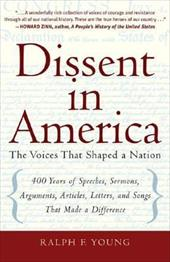 Dissent in America: Voices That Shaped a Nation - Young, Ralph F.