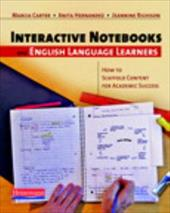 Interactive Notebooks and English Language Learners: How to Scaffold Content for Academic Success - Carter, Marcia J. / Hernandez, Anita C. / Richison, Jeannine D.