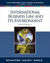 International Business Law and Its Environment - Schaffer, Richard / Agusti, Filiberto / Earle, Beverley