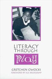 Literacy Through Play - Owocki, Gretchen / Owocki / Bredekamp, Sue