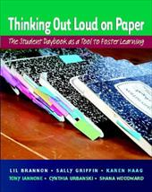 Thinking Out Loud on Paper: The Student Daybook as a Tool to Foster Learning - Brannon, Lil / Griffin, Sally / Haag, Karen