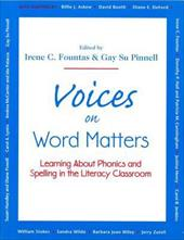 Voices on Word Matters: Learning about Phonics and Spelling in the Literacy Classroom - Fountas, Irene C. / Pinnell, Gay Su