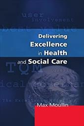 Delivering Excellence in Health and Social Care - Moullin, Max / Moullin Max