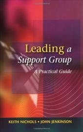Leading a Support Group: A Practical Guide - Nichols, Keith / Jenkinson, John