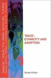 Race', Ethnicity and Adoption - Kirton, Derek / Kirton