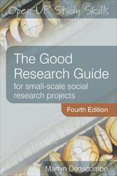 The Good Research Guide: For Small-Scale Social Research Projects - Denscombe, Martyn