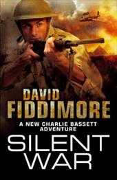 The Silent War - Fiddimore, David