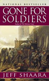 Gone for Soldiers: A Novel of the Mexican War - Shaara, Jeff