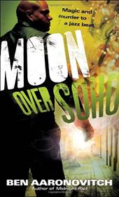 Moon Over Soho - Aaronovitch, Ben
