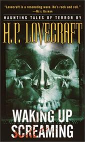 Waking Up Screaming: Haunting Tales of Terror - Lovecraft, H. P.