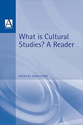What Is Cultural Studies?: A Reader - Storey, John