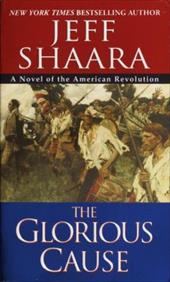 The Glorious Cause - Shaara, Jeff