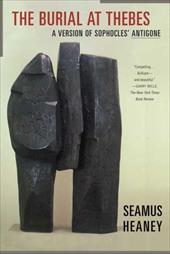 The Burial at Thebes: A Version of Sophocles' Antigone - Heaney, Seamus