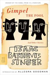 Gimpel the Fool: And Other Stories - Singer, Isaac Bashevis