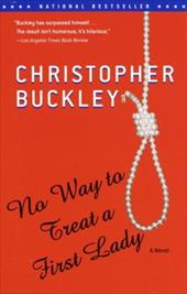 No Way to Treat a First Lady - Buckley, Christopher