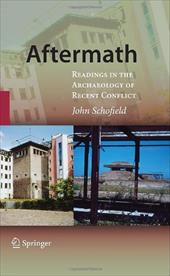Aftermath: Readings in the Archaeology of Recent Conflict - Boehme / Schofield, John