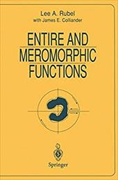 Entire and Meromorphic Functions - Rubel, Lee A. / Colliander, James E.