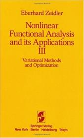 Nonlinear Functional Analysis and Its Applications: Part 3: Variational Methods and Optimization - Zeidler, Eberhard / Zeidler, E. / Boron, L. L.