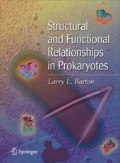 Structural and Functional Relationships in Prokaryotes - Barton, Larry