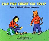 Can You Count Ten Toes?: Count to 10 in 10 Different Languages - Evans, Lezlie / Roche, Denis