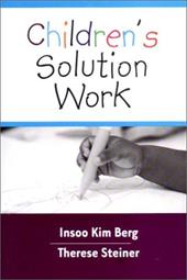 Children's Solution Work - Berg, Insoo Kim / Steiner, Therese