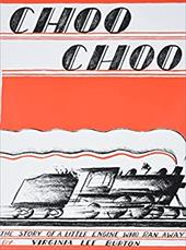 Choo Choo: The Story of a Little Engine Who Ran Away - Burton, Virginia Lee