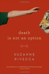 Death Is Not an Option: Stories - Rivecca, Suzanne