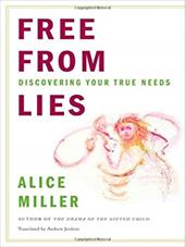 Free from Lies: Discovering Your True Needs - Miller, Alice / Jenkins, Andrew