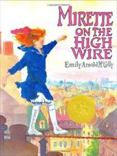 Mirette on the High Wire - McCully, Emily Arnold