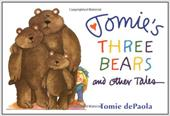 Tomie's Three Bears and Other Tales - dePaola, Tomie