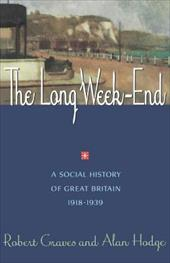 The Long Week End: A Social History of Great Britain, 1918-1939 - Graves, Robert / Hodge, Alan