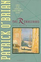 The Rendezvous: And Other Stories - O'Brian, Patrick