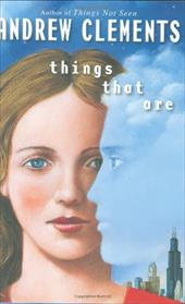 Things That Are - Clements, Andrew
