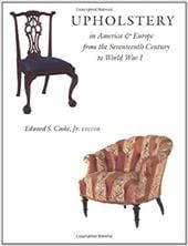 Upholstery in America and Europe from the Seventeenth Century to World War I - Cooke, Edward S.