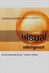 Visual Intelligence: How We Create What We See - Hoffman, Donald D.