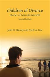 Children of Divorce: Stories of Loss and Growth - Harvey, John H. / Fine, Mark A.