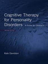 Cognitive Therapy for Personality Disorders: A Guide for Clinicians - Davidson, Kate