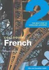 Colloquial French 2: The Next Step in Language Learning - Broady, Elspeth