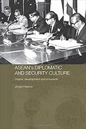 ASEAN's Diplomatic and Security Culture: Origins, Development and Prospects - Haacke Jurgen / Haacke, Jurgen