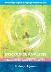Discourse Analysis: A Resource Book for Students - Jones, Rodney H.