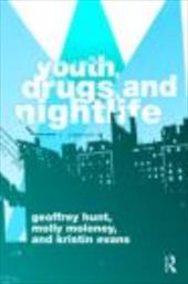 Youth, Drugs, and Nightlife - Hunts, &. Evens / Hunt, Geoffrey / Moloney, Molly