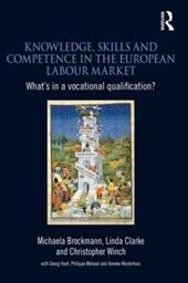 Knowledge, Skills and Competence in the European Labour Market: What's in a Vocational Qualification? - Clarke, Linda / Winch, Christopher / Brockmann, Michaela