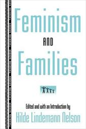 Feminism and Families - Nelson, Hilde Lindemann