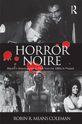 Horror Noire: Blacks in American Horror Films from the 1890s to Present - Coleman, Robin R. Means
