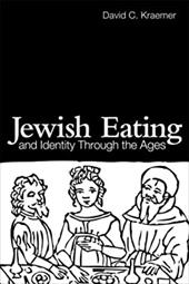 Jewish Eating and Identity Through the Ages - Kraemer, David Charles