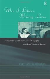 Men of Letters, Writing Lives - Broughton, Trev Lynn