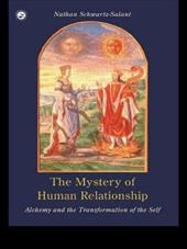 The Mystery of Human Relationship: Alchemy and the Transformation of Self - Schwartz-Salant, Nathan